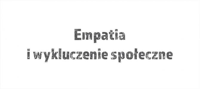 Empatia i wykluczenie społeczne – materiał roboczy Komitetu Dialogu  Społecznego